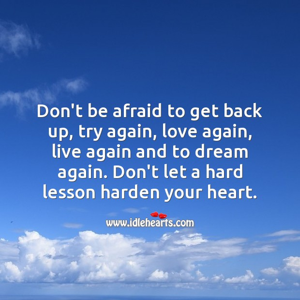 Don't let a hard lesson harden your heart. Heart Quotes Image
