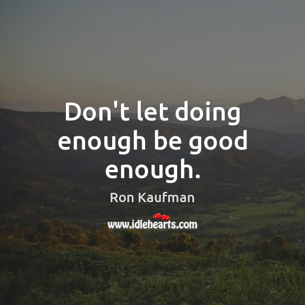 Picture Quote by Ron Kaufman