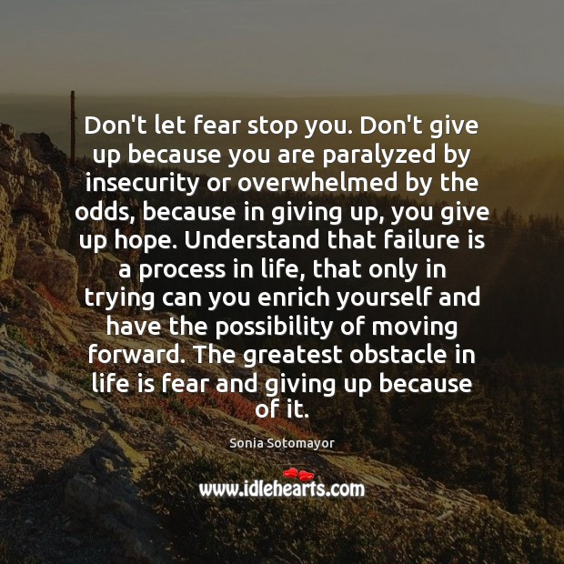 Don't let fear stop you. Don't give up because you are paralyzed Image