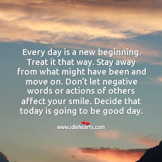 Don't let negative words or actions of others affect your smile. Good Quotes Image