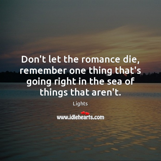 Image, Don't let the romance die, remember one thing that's going right in