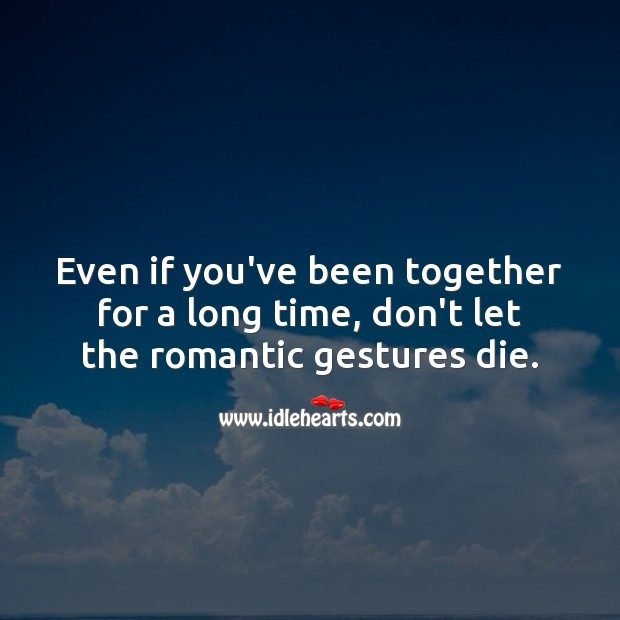 Image, Don't let the romantic gestures die.
