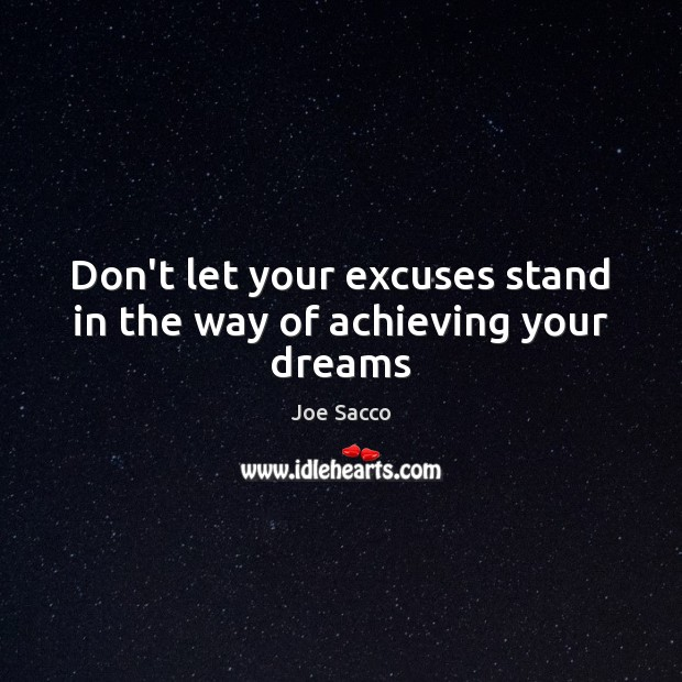 Don't let your excuses stand in the way of achieving your dreams Image
