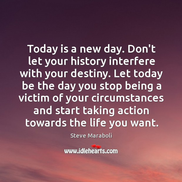 Image, Don't let your history interfere your destiny.