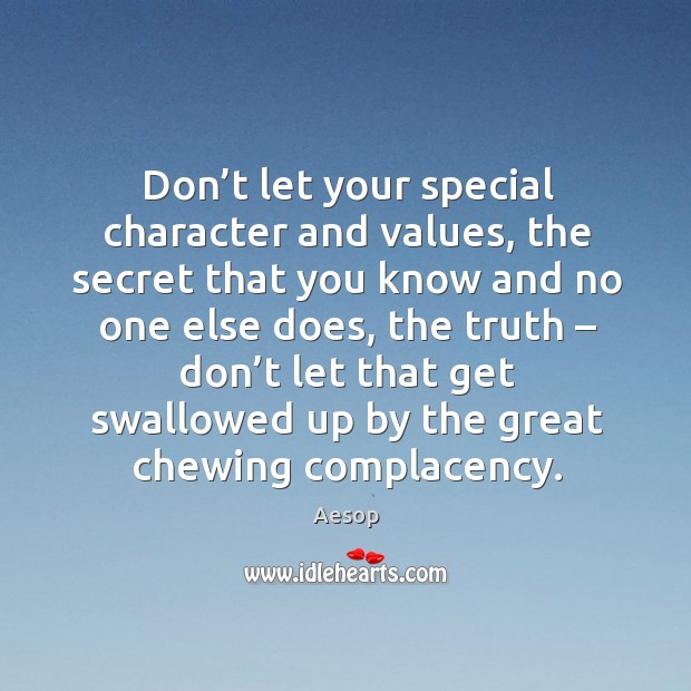 Image, Don't let your special character and values, the secret that you know and no one else