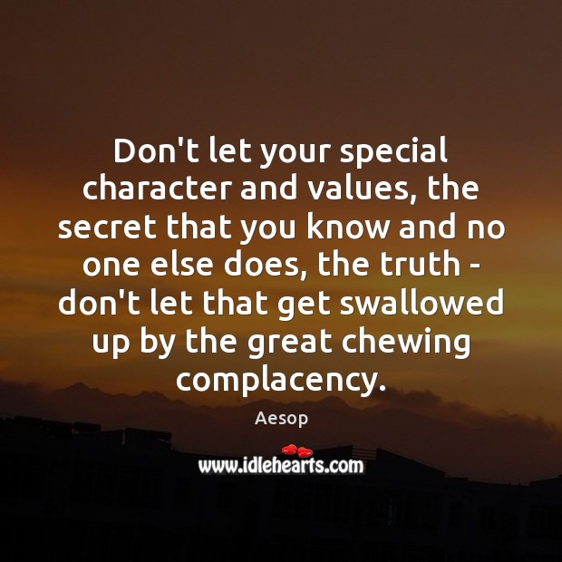 Don't let your special character and values, the secret that you know Image