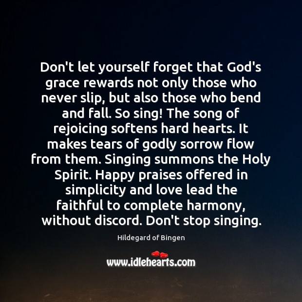 Don't let yourself forget that God's grace rewards not only those who Faithful Quotes Image