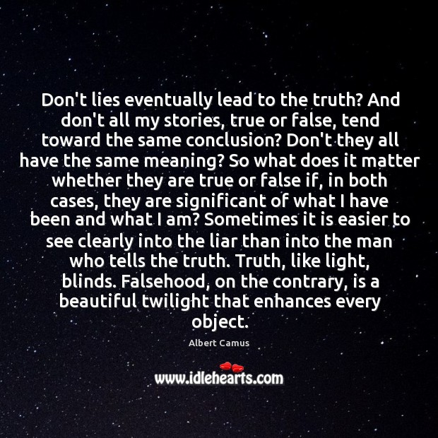 Image about Don't lies eventually lead to the truth? And don't all my stories,