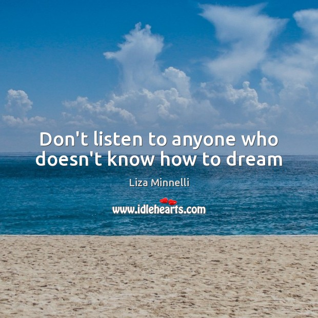 Image, Don't listen to anyone who doesn't know how to dream