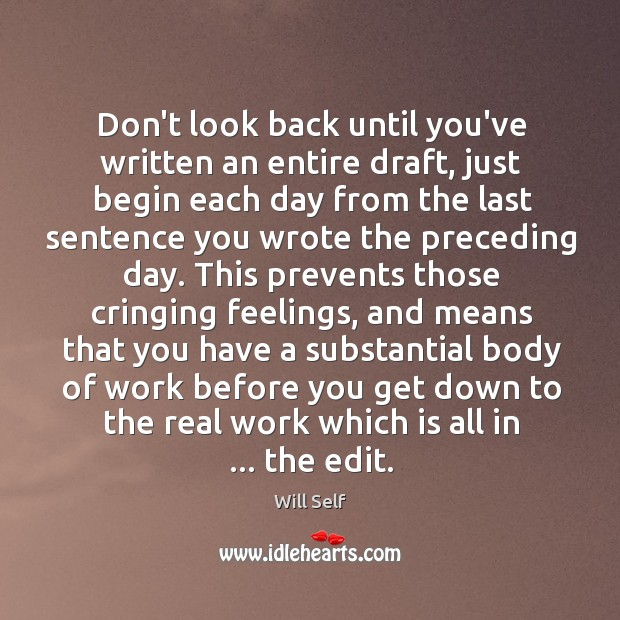 Image, Don't look back until you've written an entire draft, just begin each