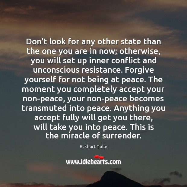 Don't look for any other state than the one you are in Forgive Yourself Quotes Image