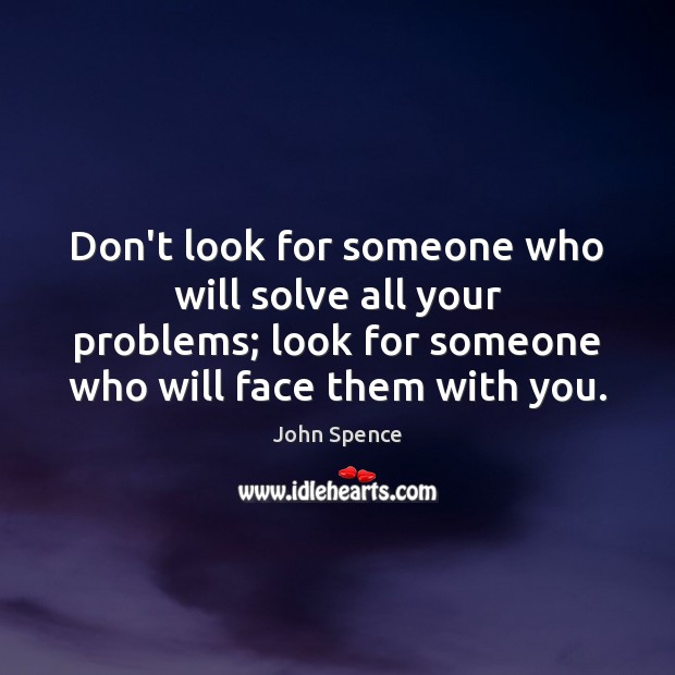 Image, Don't look for someone who will solve all your problems; look for
