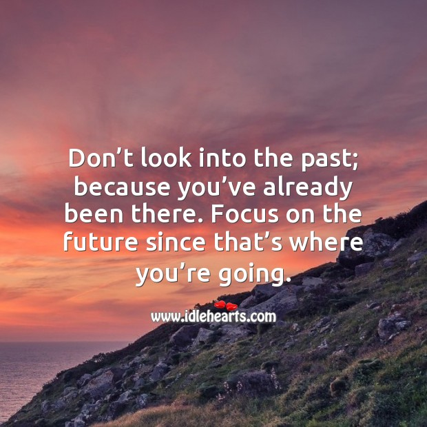 Image, Don't look into the past; you've already been there.