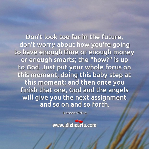 Image, Don't look too far in the future, don't worry about how you're