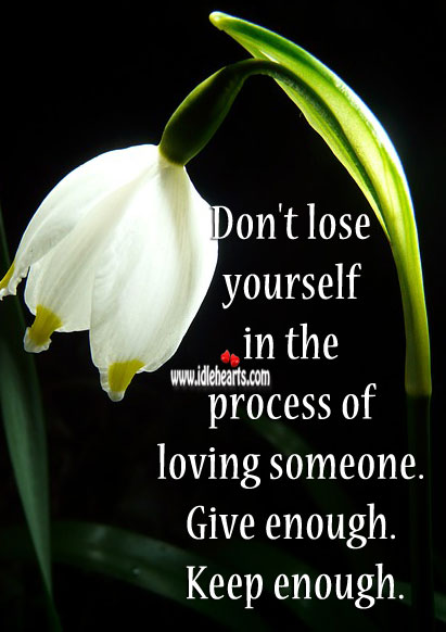 Image, Don't lose yourself in the process of loving someone.