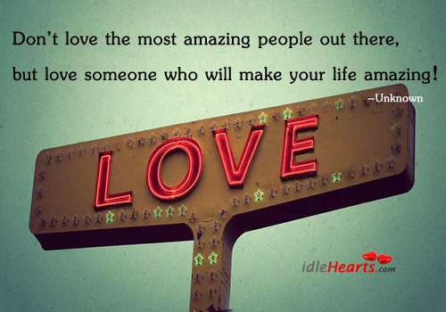 Don't Love The Most Amazing People Out…