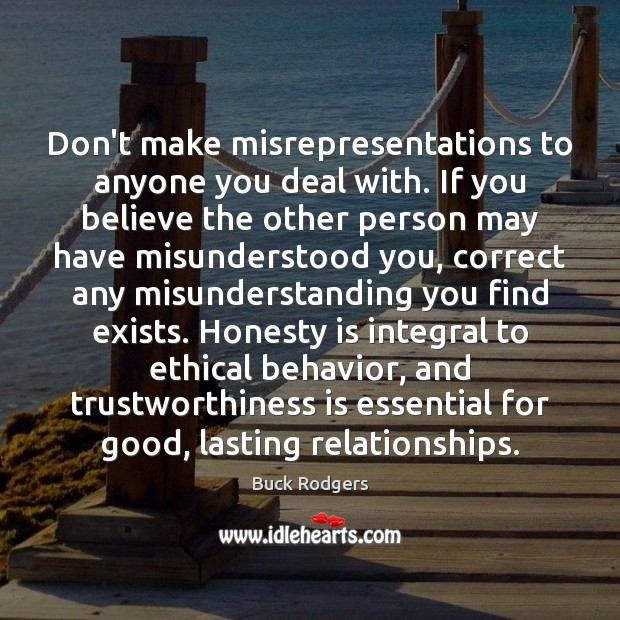Image, Don't make misrepresentations to anyone you deal with. If you believe the