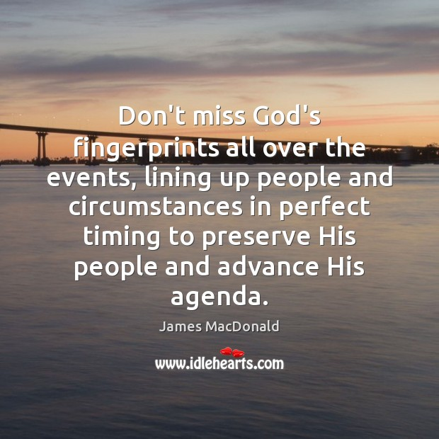 Don't miss God's fingerprints all over the events, lining up people and Image