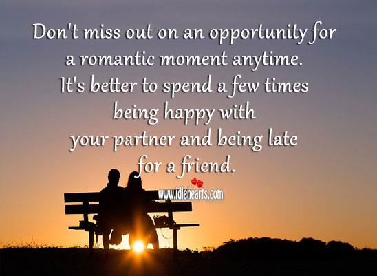 Don't miss out on an opportunity for a romantic moment anytime. Opportunity Quotes Image