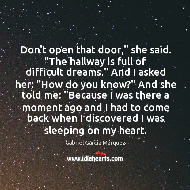 """Image, Don't open that door,"""" she said. """"The hallway is full of difficult"""