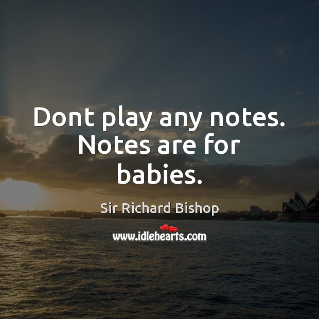 Picture Quote by Sir Richard Bishop