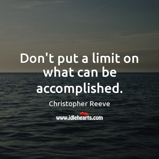 Image, Don't put a limit on what can be accomplished.