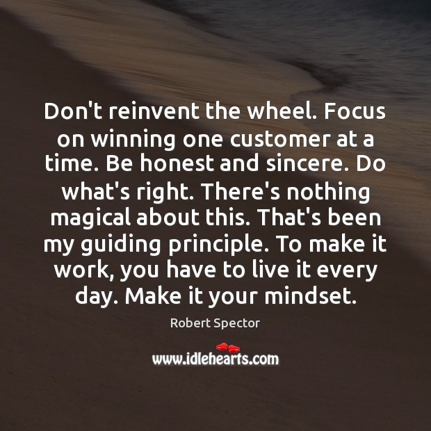 Image, Don't reinvent the wheel. Focus on winning one customer at a time.