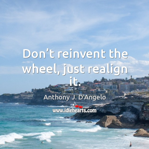Image, Don't reinvent the wheel, just realign it.