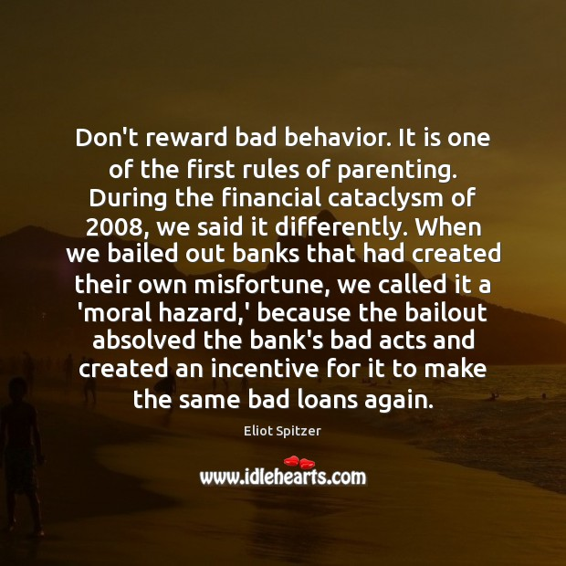 Image, Don't reward bad behavior. It is one of the first rules of