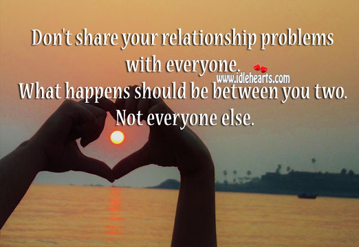 Image, Don't share your relationship problems with everyone.