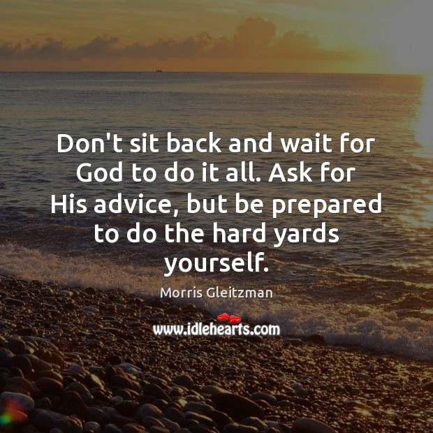 Image, Don't sit back and wait for God to do it all. Ask