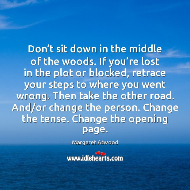 Image, Don't sit down in the middle of the woods. If you'