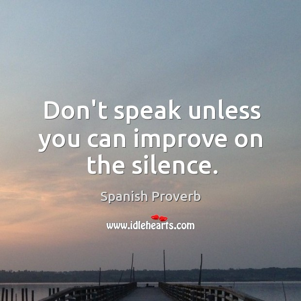 Image, Don't speak unless you can improve on the silence.