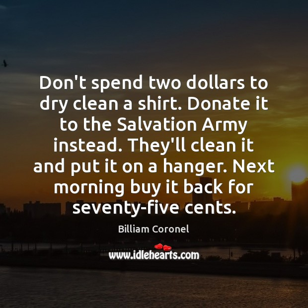 Image, Don't spend two dollars to dry clean a shirt. Donate it to