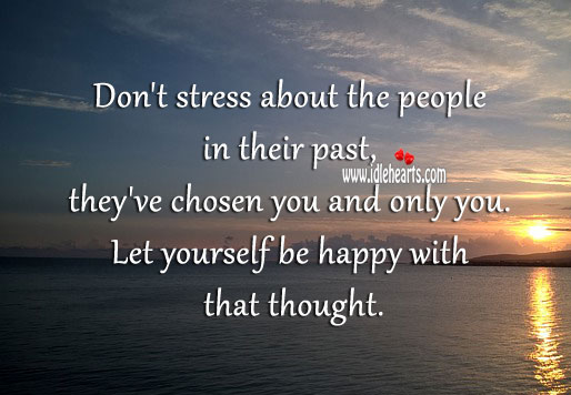 Image, Don't stress about the people in their past.
