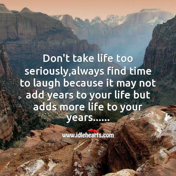 Image, Don't take life too seriously