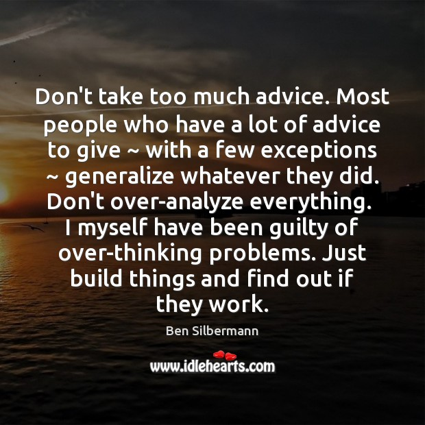 Image, Don't take too much advice. Most people who have a lot of