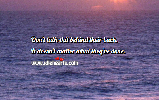 Image, Don't talk behind their back.