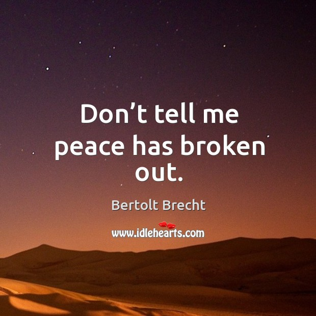 Don't tell me peace has broken out. Image