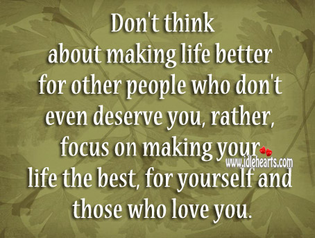 Don't think about making life better for other people Image