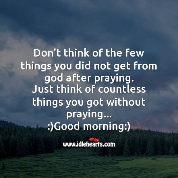 Don't think of the few things you did not get Good Morning Messages Image
