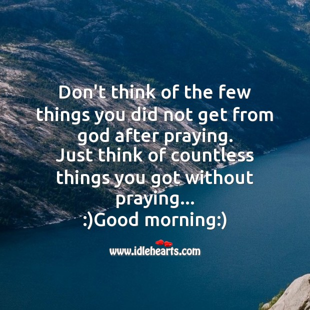 Don't think of the few things Good Morning Messages Image