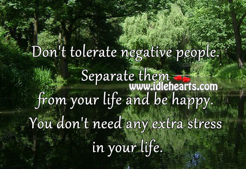 Image, Don't tolerate negative people.