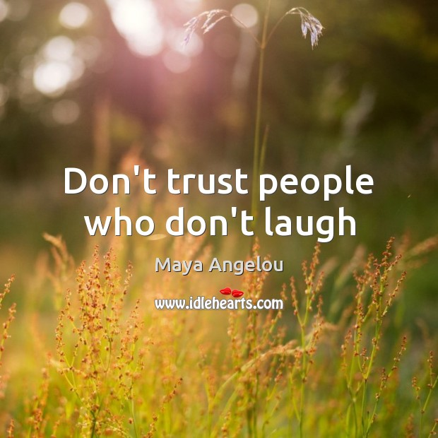 Don't trust people who don't laugh Image