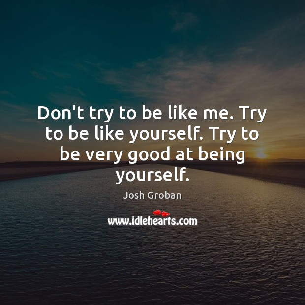Good Quotes About Being Yourself: Josh Groban Quote: Music Is What I Always Turn To