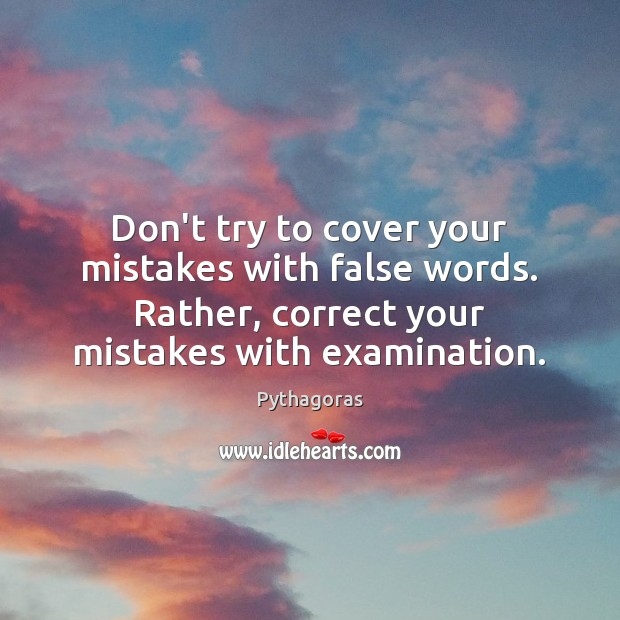 Don't try to cover your mistakes with false words. Rather, correct your Image