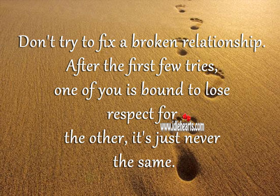 Image, After few tries… Don't try to fix a broken relationship.