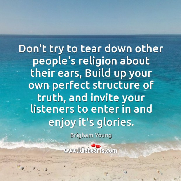 Don't try to tear down other people's religion about their ears, Build Image