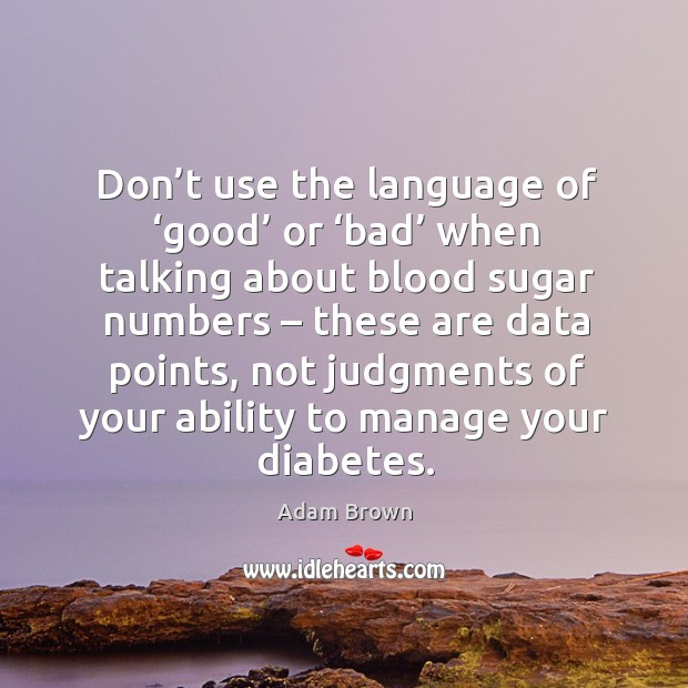 Image, Don't use the language of 'good' or 'bad' when talking about