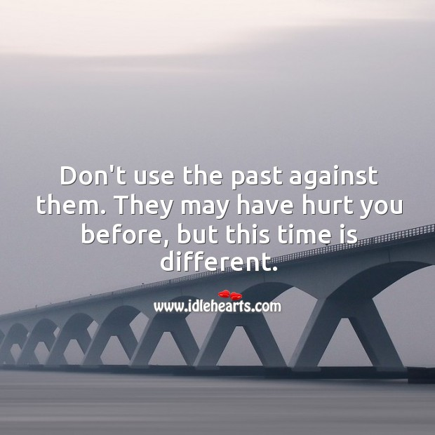 Image, Don't use the past against them.